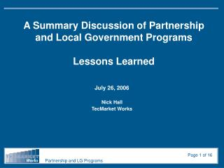 A Summary Discussion of Partnership and Local Government Programs Lessons Learned
