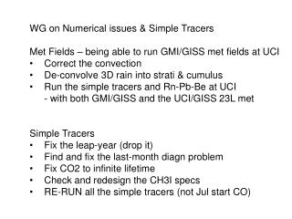 WG on Numerical issues & Simple Tracers Met Fields – being able to run GMI/GISS met fields at UCI