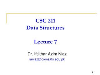 CSC 211 Data Structures Lecture 7