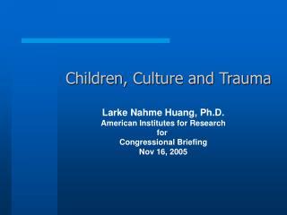 Children, Culture and Trauma