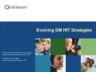 Evolving DM HIT Strategies
