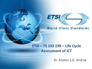 ETSI   TS 103 199   Life Cycle Assessment of ICT