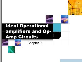 Ideal Operational amplifiers and Op-Amp Circuits