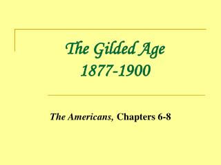 The Gilded Age 1877-1900