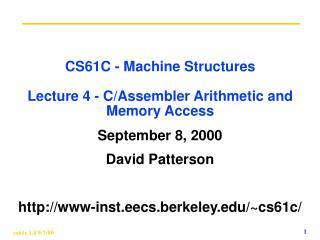 CS61C - Machine Structures Lecture 4 - C/Assembler Arithmetic and Memory Access