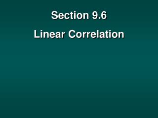 Section 9.6 Linear Correlation