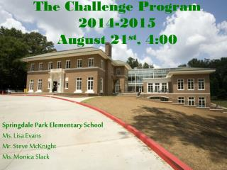 The Challenge Program 2014-2015 August 21 st , 4:00