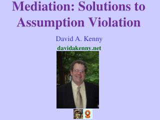 Mediation: Solutions to Assumption Violation
