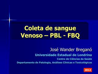 Coleta de sangue Venoso – PBL - FBQ