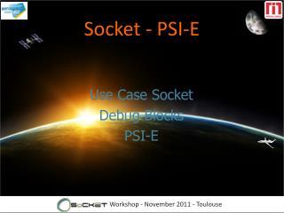 Socket - PSI-E