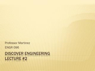 Discover Engineering Lecture #2