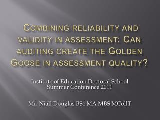 Combining reliability and validity in assessment: Can auditing create the Golden Goose in assessment quality
