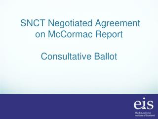 SNCT Negotiated Agreement on McCormac Report  Consultative Ballot
