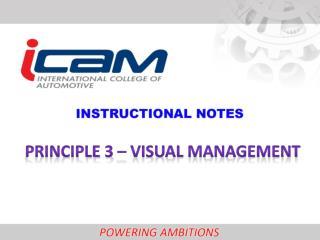 PRINCIPLE 3 – visual management