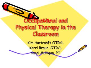 Occupational and Physical Therapy in the Classroom
