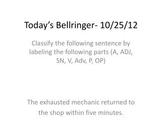 Today's  Bellringer - 10/25/12