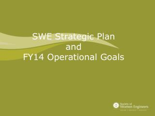SWE Strategic Plan and FY14 Operational Goals