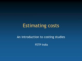 Estimating costs