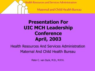 Presentation For  UIC MCH Leadership Conference April, 2003