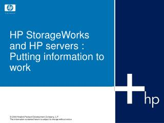 HP StorageWorks and HP servers :  Putting information to work