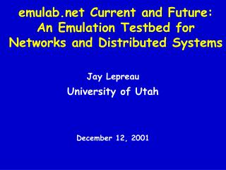 emulab Current and Future: An Emulation Testbed for Networks and Distributed Systems