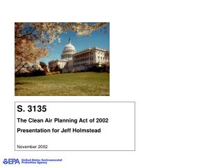 S. 3135 The Clean Air Planning Act of 2002 Presentation for Jeff Holmstead November 2002