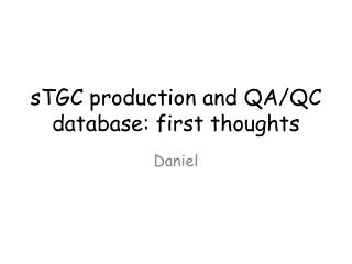 sTGC  production and QA/QC database: first thoughts