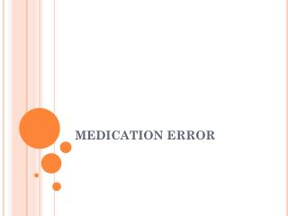 MEDICATION ERROR