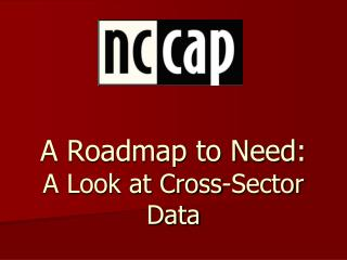 A Roadmap to Need: A Look at Cross-Sector Data