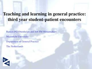 Teaching and learning in general practice:  third year student-patient encounters