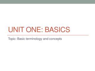 Unit One: Basics