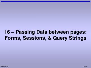 16 – Passing Data between pages: Forms, Sessions, & Query Strings