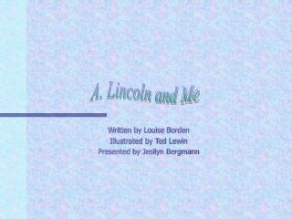Written by Louise Borden Illustrated by Ted Lewin Presented by Jesilyn Bergmann