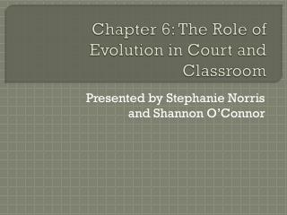 Chapter 6: The Role of Evolution in Court and Classroom