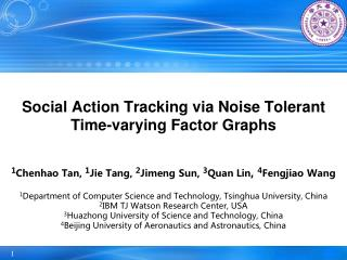 Social Action Tracking via Noise Tolerant Time-varying Factor Graphs