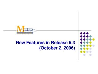 New Features in Release 5.3 (October 2, 2006)
