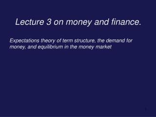 Lecture 3 on money and finance.
