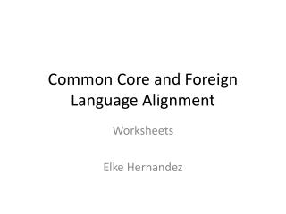 Common Core and Foreign Language Alignment