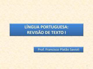 L�NGUA PORTUGUESA:  REVIS�O DE TEXTO I