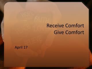 Receive Comfort Give Comfort