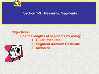 Section 1-3:  Measuring Segments