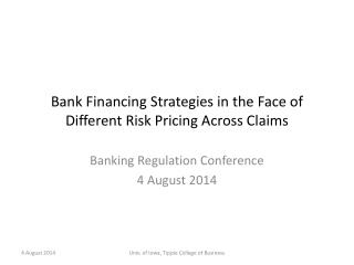 Bank Financing Strategies in the Face of Different Risk Pricing Across Claims