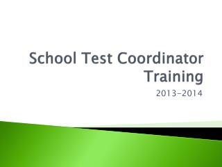 School Test Coordinator Training