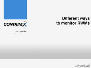Different ways to monitor RWMs