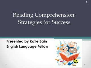 Reading Comprehension: Strategies for Success