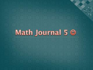 Math Journal 5  