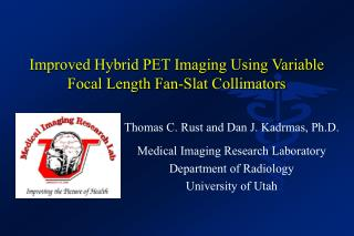 Improved Hybrid PET Imaging Using Variable Focal Length Fan-Slat Collimators
