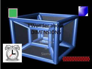 I Wonder about DIMENSIONS
