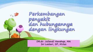 Perkembangan penyakit  dan hubungannya dengan lingkungan