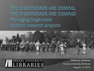 Rebecca Goldman Drexel University Archives August 14, 2010
